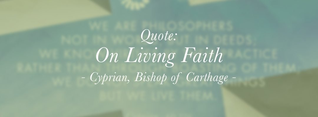 Quote: On Living Faith