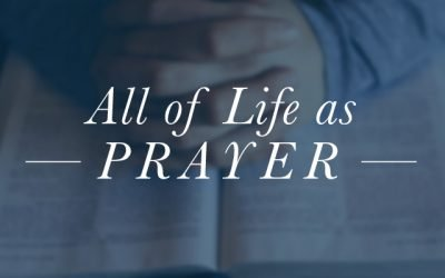All of Life as Prayer
