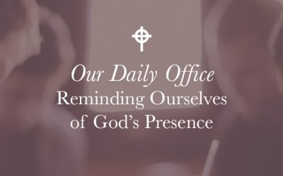 Reminding Ourselves of God's Presence