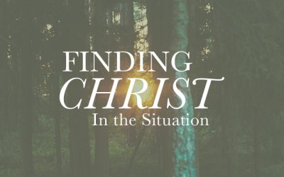 Finding Christ In The Situation