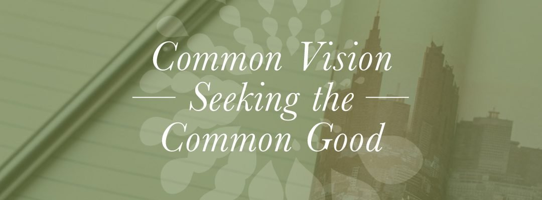 Common Vision Seeking the Common Good: A Word from Our Executive Director