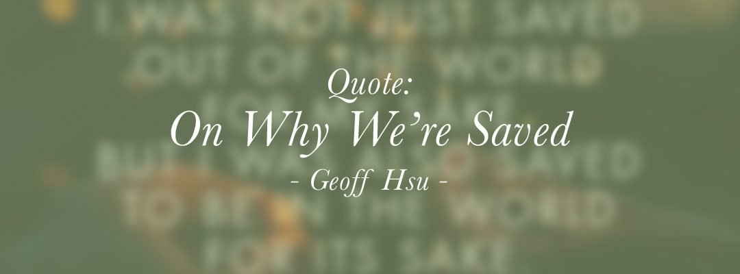 Quote: On Why We're Saved