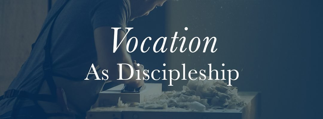 Vocation As Discipleship
