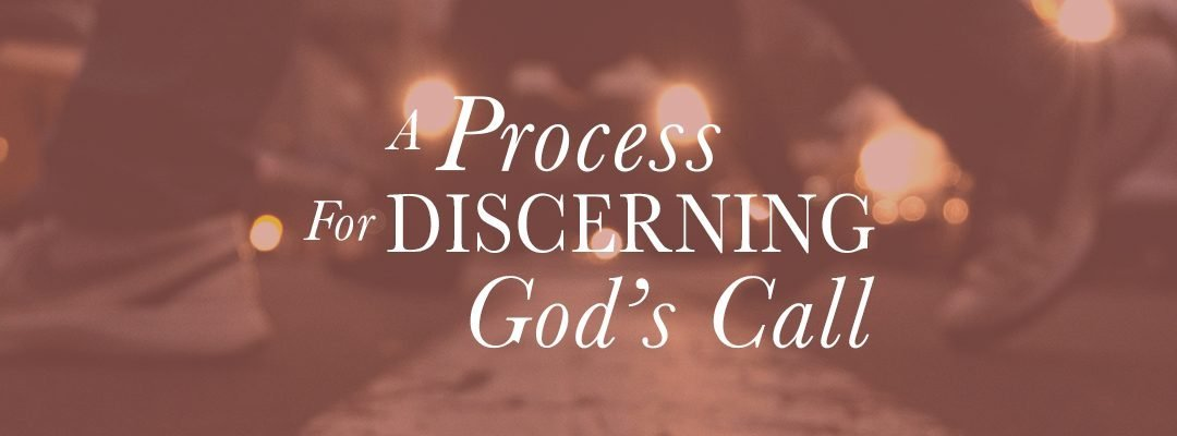 A Process For Discerning God's Call