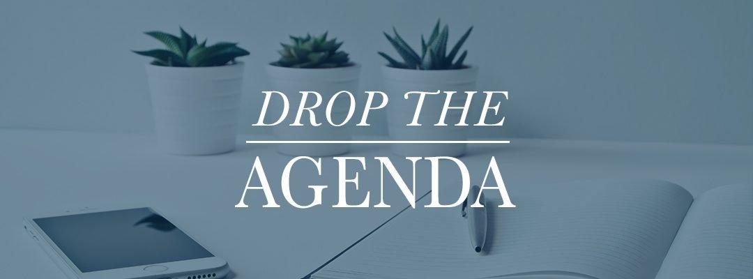 Drop The Agenda