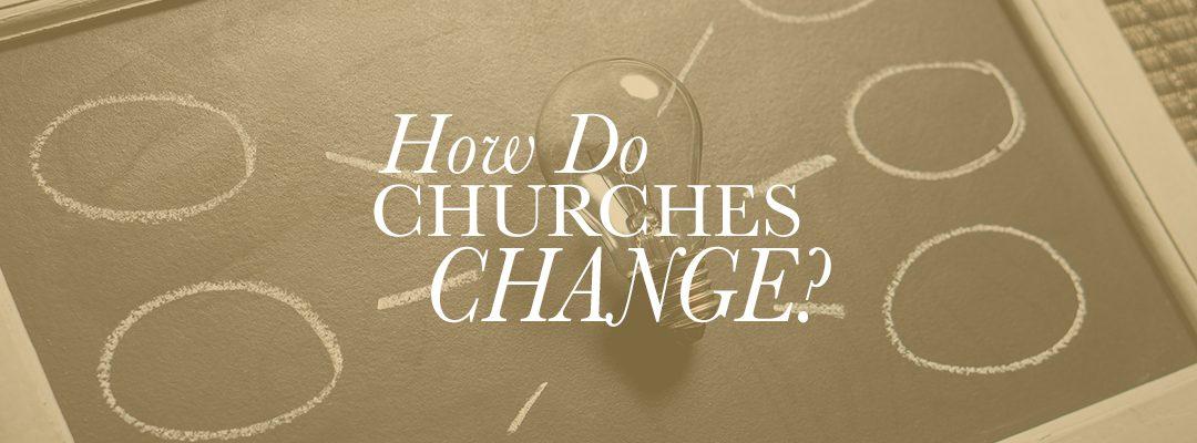How Do Churches Change?
