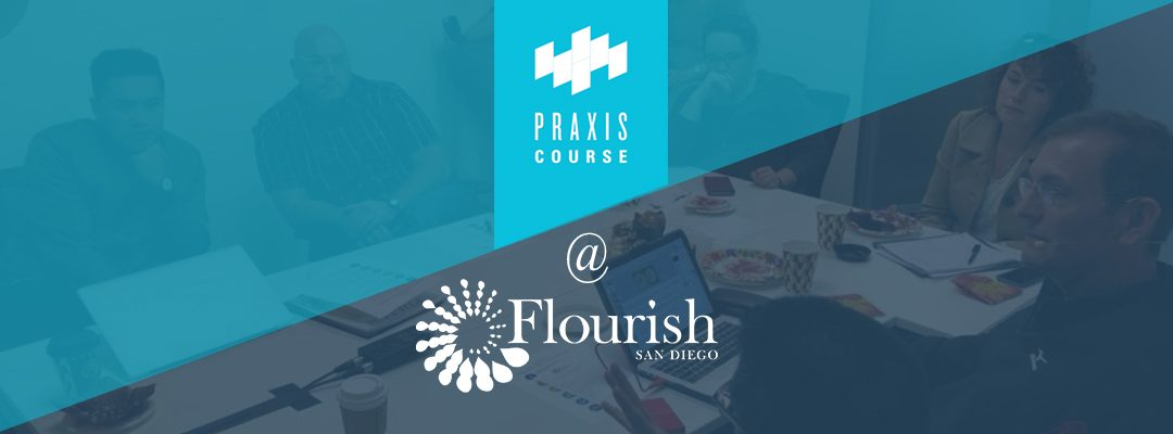 The Praxis Course – Redemptive Entrepreneurship Aug 2018