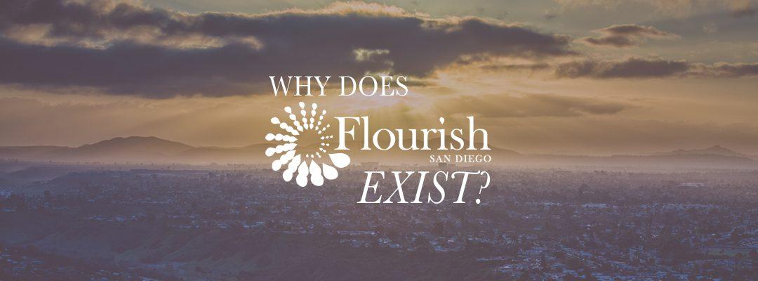 Why Does Flourish San Diego Exist?