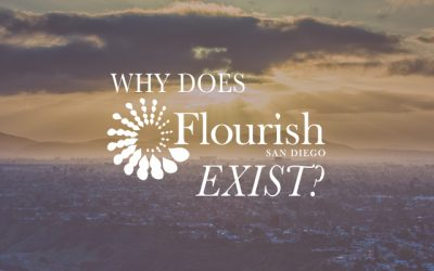 Why Does Flourish San Diego Exist?