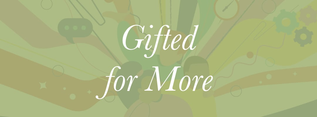 Gifted for More